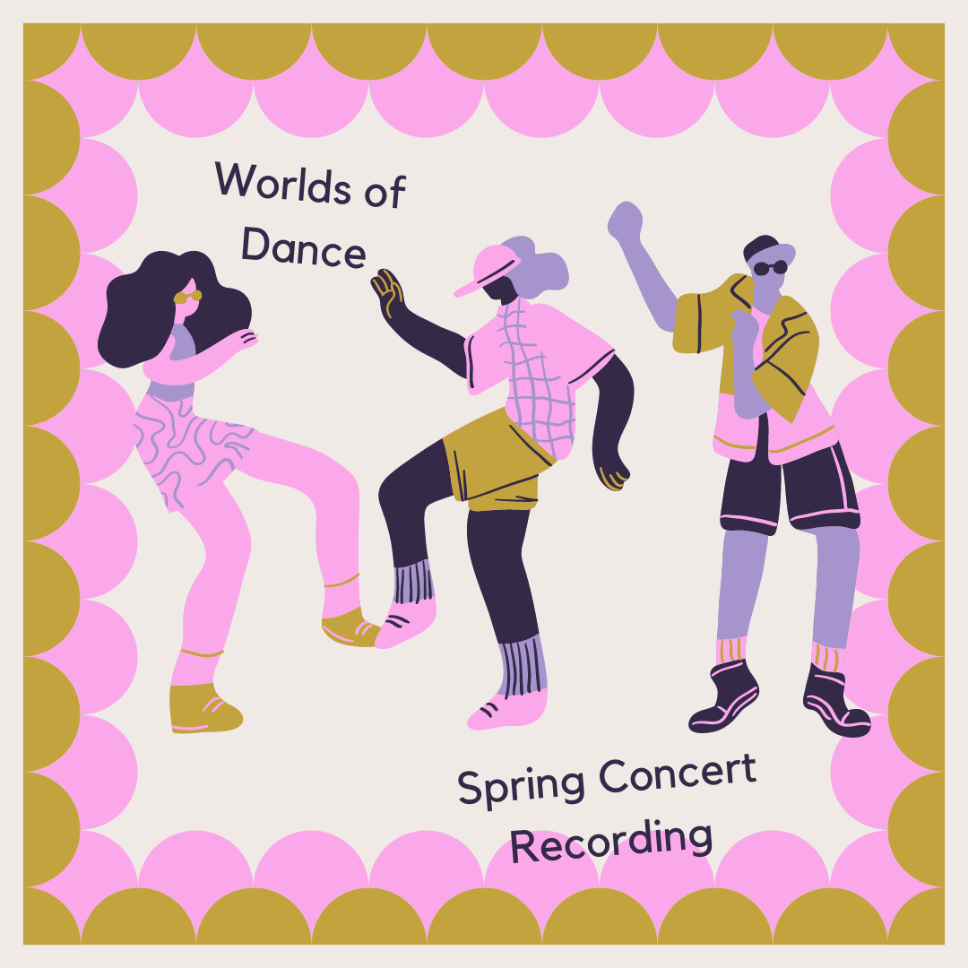 Worlds of Dance Spring Concert Recording